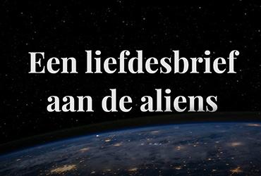 Een liefdesbrief aan de aliens